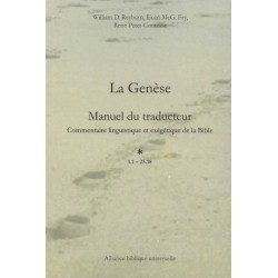La Genèse : Manuel du traducteur commentaire linguistique et exégétique de la Bible