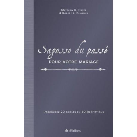 SAGESSE DU PASSE POUR VOTRE MARIAGE (Haste & Plummer)