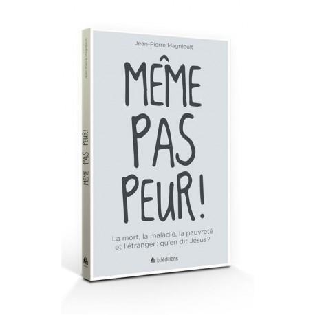 MÊME PAS PEUR ! (JEAN-PIERRE MAGRÉAULT)