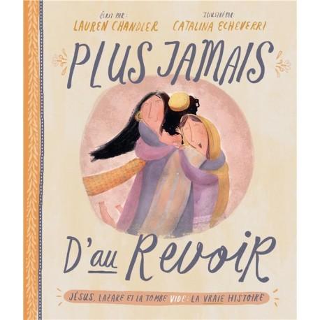 PLUS JAMAIS D'AUREVOIR - Jésus, Lazare et la tombe vide REFSBFB: BLF15870 ISBN: 97823624985328