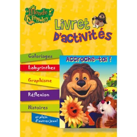 LE MONDE DE KINGSLEY LIVRET D'ACTIVITÉ ACCROCHE-TOI 5403