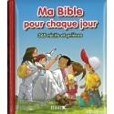 MA BIBLE POUR CHAQUE JOUR - 365 RÉCITS ET PRIÈRES