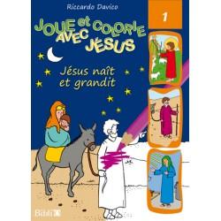 Joue et colorie avec Jésus Jésus naît et grandit
