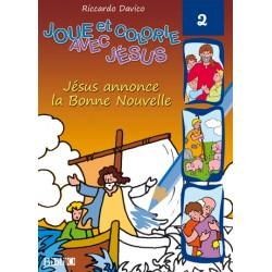 Joue et colorie avec Jésus Jésus annonce la Bonne Nouvelle
