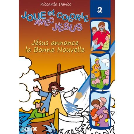 JOUE ET COLORIE AVEC JÉSUS JÉSUS ANNONCE LA BONNE NOUVELLE 5407