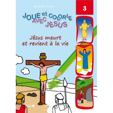 JOUE ET COLORIE AVEC JÉSUS JÉSUS MEURT ET REVIENT À LA VIE 5408