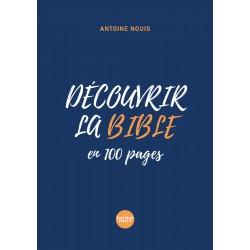 Découvrir la Bible [en 100 pages]