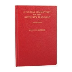 A textual commentary of the Greek New Testament