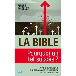 LA BIBLE POURQUOI UN TEL SUCCÈS? (PIERRE WHEELER)