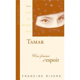 TAMAR - UNE FEMME D'ESPOIR (FRANCINE RIVERS)