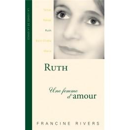 RUTH - UNE FEMME D'AMOUR (FRANCINE RIVERS)